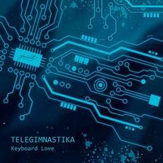 Keyboard Love mp3 Album by TELEGIMNASTIKA