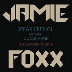 Speak French (feat. Gucci Mane) mp3 Single by Jamie Foxx