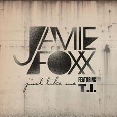 Just Like Me (feat. T.I.) mp3 Single by Jamie Foxx