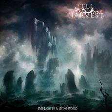 Pale Light In A Dying World mp3 Album by Fell Harvest
