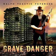 Grave Danger mp3 Album by Ralph Toastie Peterson