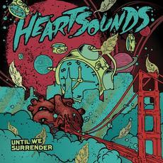 Until We Surrender mp3 Album by Heartsounds