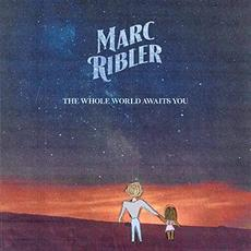 The Whole World Awaits You mp3 Album by Marc Ribler