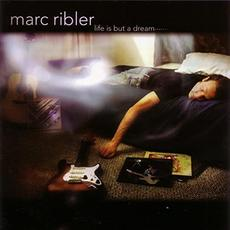 Life Is But A Dream mp3 Album by Marc Ribler