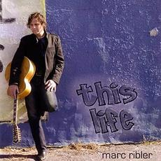 This Life mp3 Album by Marc Ribler