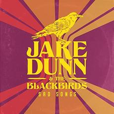 Sad Songs mp3 Album by Jake Dunn & The Blackbirds