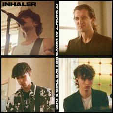 It Won't Always Be Like This (Deluxe Edition) mp3 Album by Inhaler