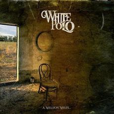 A Million Miles mp3 Album by White Polo