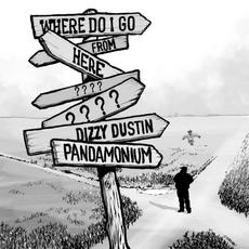 Where Do I Go From Here? mp3 Album by Dizzy Dustin