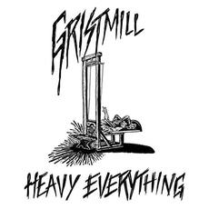Heavy Everything mp3 Album by Gristmill