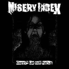 Coffin Up the Nails mp3 Artist Compilation by Misery Index