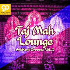 Taj Mah Lounge, Ambient Grooves, Vol. 2 mp3 Compilation by Various Artists