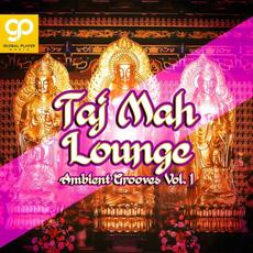 Taj Mah Lounge, Ambient Grooves, Vol. 1 mp3 Compilation by Various Artists