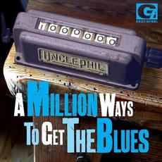 A Million Ways To Get The Blues mp3 Album by UnclePhil