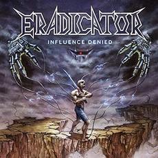 Influence Denied mp3 Album by Eradicator