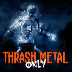Thrash Metal Only mp3 Compilation by Various Artists