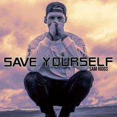 Save Yourself mp3 Single by Sam Riggs