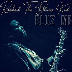 Bluz Me mp3 Album by Rashad the Blues Kid