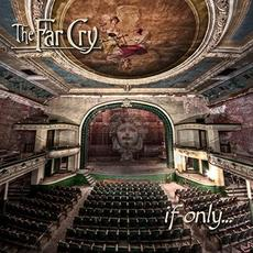If Only mp3 Album by The Far Cry