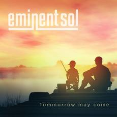 Tomorrow May Come mp3 Single by Eminent Sol