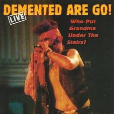 Who Put Grandma Under the Stairs? mp3 Live by Demented Are Go!