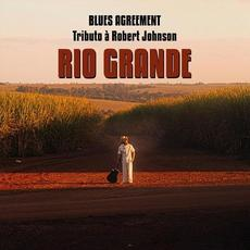 Blues Agreement: Tributo À Robert Johnson mp3 Album by Rio Grande