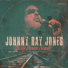 Way Down South mp3 Album by Johnny Ray Jones