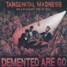 Tangenital Madness on a Pleasant Side of Hell mp3 Album by Demented Are Go!