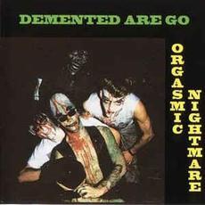 Orgasmic Nightmare mp3 Album by Demented Are Go!