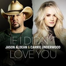 If I Didn't Love You mp3 Single by Jason Aldean & Carrie Underwood