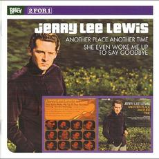 Another Place Another Time / She Even Woke Me Up To Say Goodbye mp3 Artist Compilation by Jerry Lee Lewis