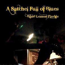 A Satchel Full of Blues mp3 Album by Blind Lemon Pledge