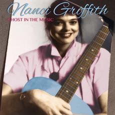 Ghost In The Music (Live) (Remastered) mp3 Live by Nanci Griffith