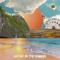 Maybe In The Summer mp3 Album by Transistor