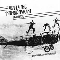 Drive Fast And Take Chances mp3 Album by The Flying Komorowski Brothers