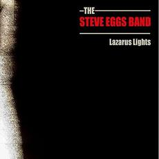 Lazarus Lights mp3 Album by The Steve Eggs Band