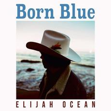 Born Blue mp3 Album by Elijah Ocean