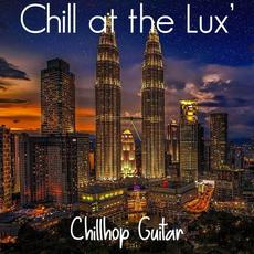 Chill at the Lux' mp3 Album by Chillhop Guitar