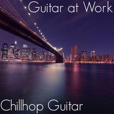 Guitar at Work mp3 Album by Chillhop Guitar