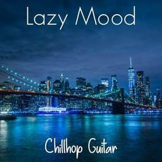 Lazy Mood mp3 Album by Chillhop Guitar