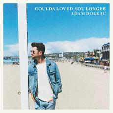 Coulda Loved You Longer mp3 Single by Adam Doleac
