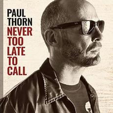 Never Too Late to Call mp3 Album by Paul Thorn