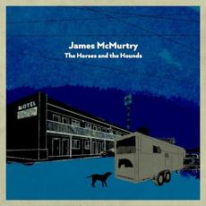 The Horses and the Hounds mp3 Album by James McMurtry