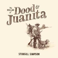 The Ballad of Dood & Juanita mp3 Album by Sturgill Simpson