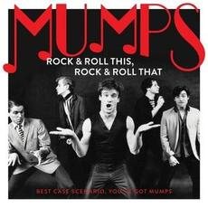 Rock & Roll This, Rock & Roll That: Best Case Scenario, You've Got Mumps mp3 Artist Compilation by The Mumps
