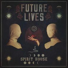 Spirit House mp3 Album by Future Lives