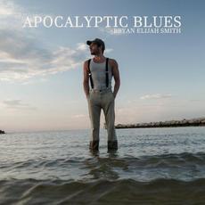 Apocalyptic Blues mp3 Album by Bryan Elijah Smith