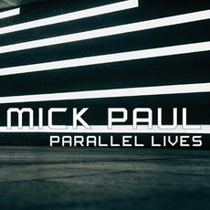 Parallel Lives mp3 Album by Mick Paul