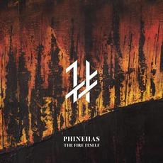 The Fire Itself mp3 Album by Phinehas