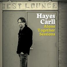 Alone Together Sessions mp3 Album by Hayes Carll